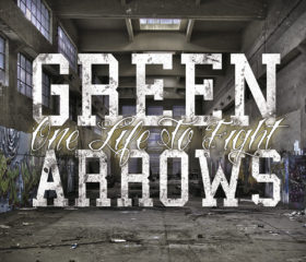 GREEN ARROWS – ONE LIFE TO FIGHT – DIGIPACK