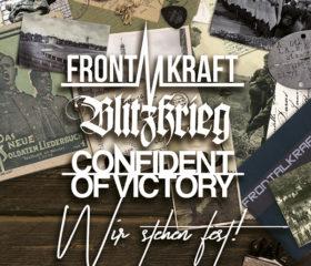 FRONTALKRAFT / BLITZKRIEG / CONFIDENT OF VICTORY - WIR STEHEN FEST / 3er Split