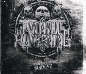 PAINFUL AWAKENING – SURVIVE