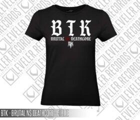 BTK - BRUTAL NS DEATHCORE - GIRLIE
