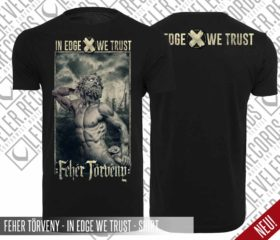 FEHER TÖRVENY – IN EGDE WE TRUST – SHIRT
