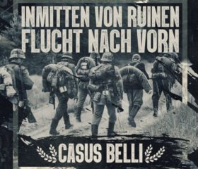 INMITTEN VON RUINEN / FLUCHT NACH VORN - CASUS BELLI