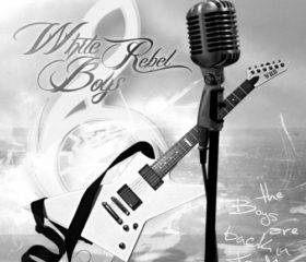 WHITE REBEL BOYS - THE BOYS ARE BACK IN TOWN
