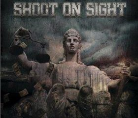 SHOOT ON SIGHT - Правосудия Нет