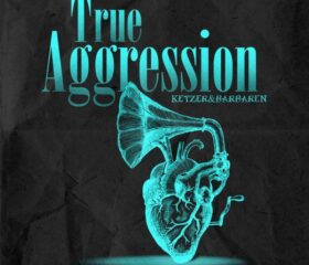 TRUE AGGRESSION – KETZER & BARBAREN – MP3 ALBUM