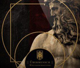 ÜBERMENSCH - WELTANSCHAUUNG