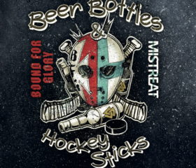 BOUND FOR GLORY & MISTREAT - BEER BOTTLES & HOCKES STICKS